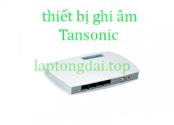 thiết bị ghi âm Tansonic